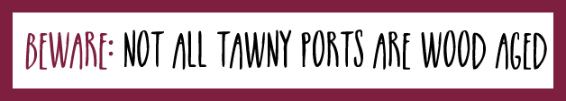 beware not all tawny ports are wood aged.jpg